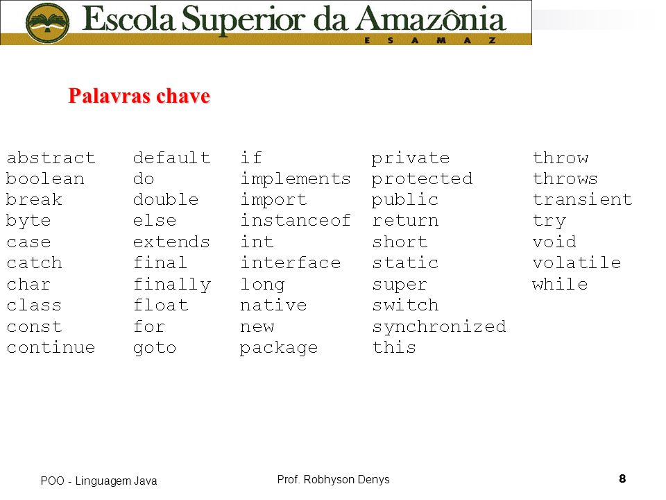 Palavras chave POO - Linguagem Java Prof. Robhyson Denys