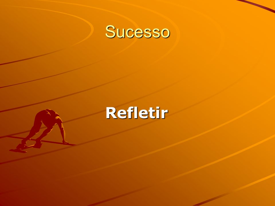 Sucesso Refletir
