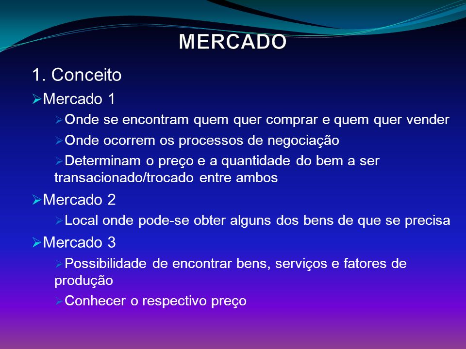 MERCADO 1. Conceito Mercado 1 Mercado 2 Mercado 3