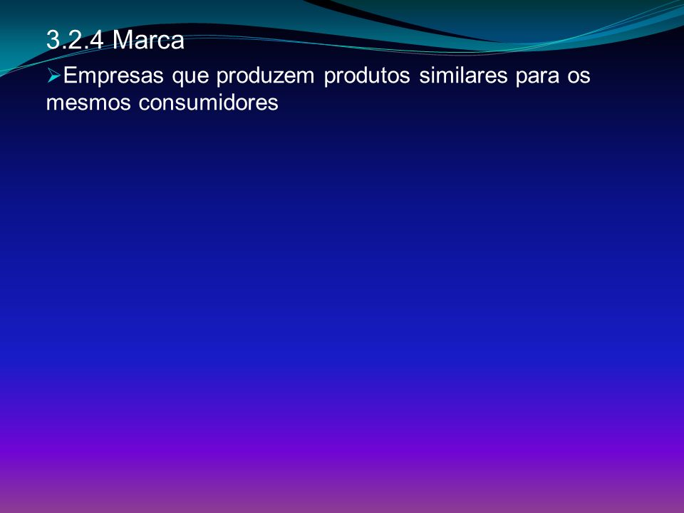 3.2.4 Marca Empresas que produzem produtos similares para os mesmos consumidores