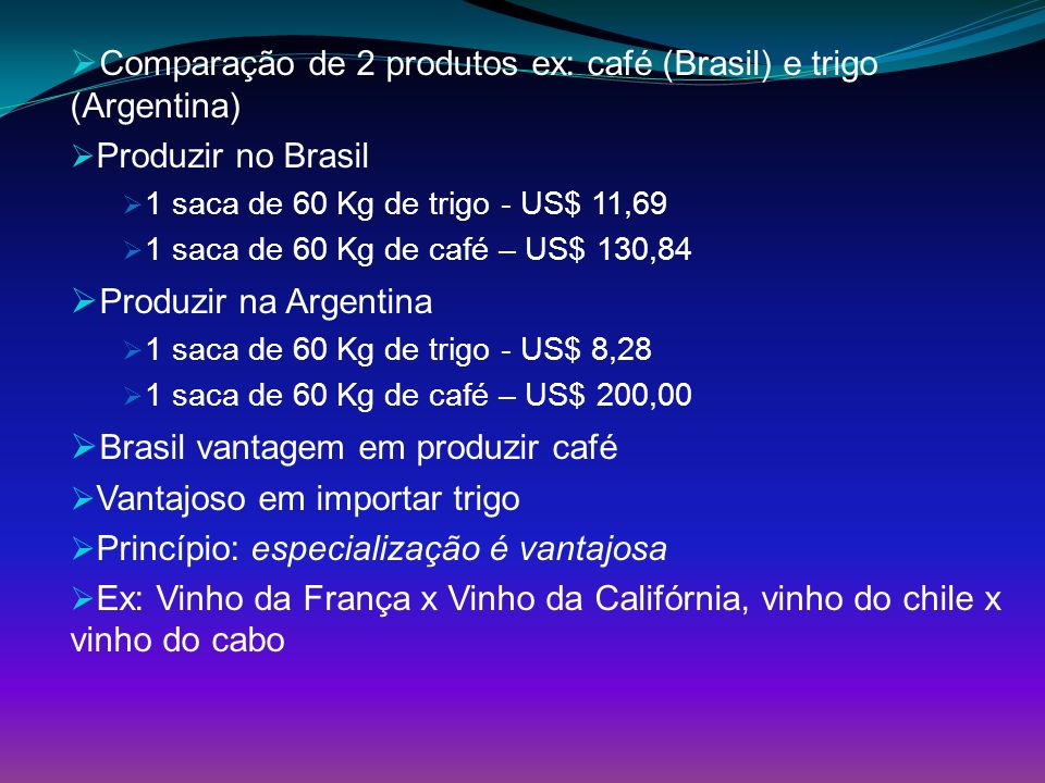 Comparação de 2 produtos ex: café (Brasil) e trigo (Argentina)