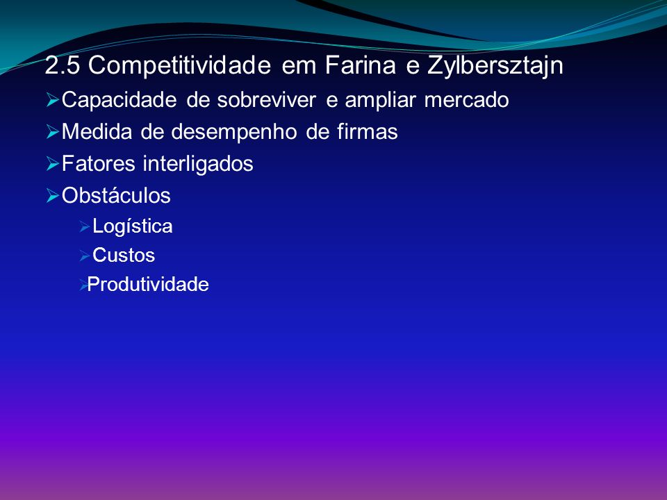 2.5 Competitividade em Farina e Zylbersztajn