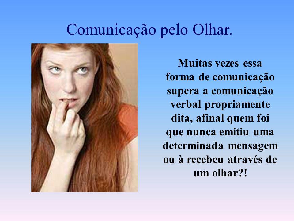 Comunicação pelo Olhar.