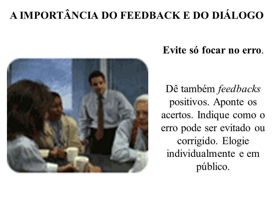 A IMPORTÂNCIA DO FEEDBACK E DO DIÁLOGO