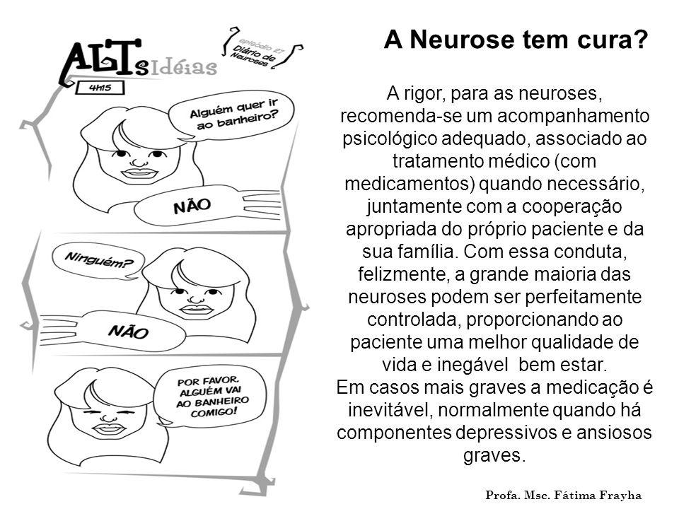 A Neurose tem cura