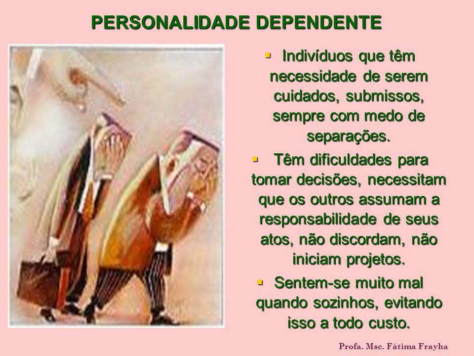 PERSONALIDADE DEPENDENTE