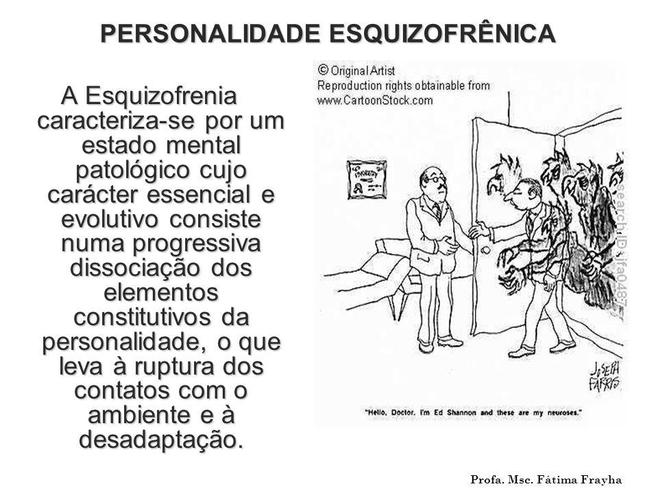 PERSONALIDADE ESQUIZOFRÊNICA