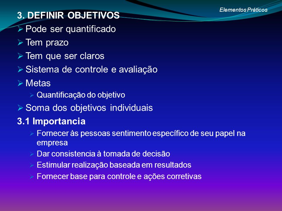 Sistema de controle e avaliação Metas Soma dos objetivos individuais