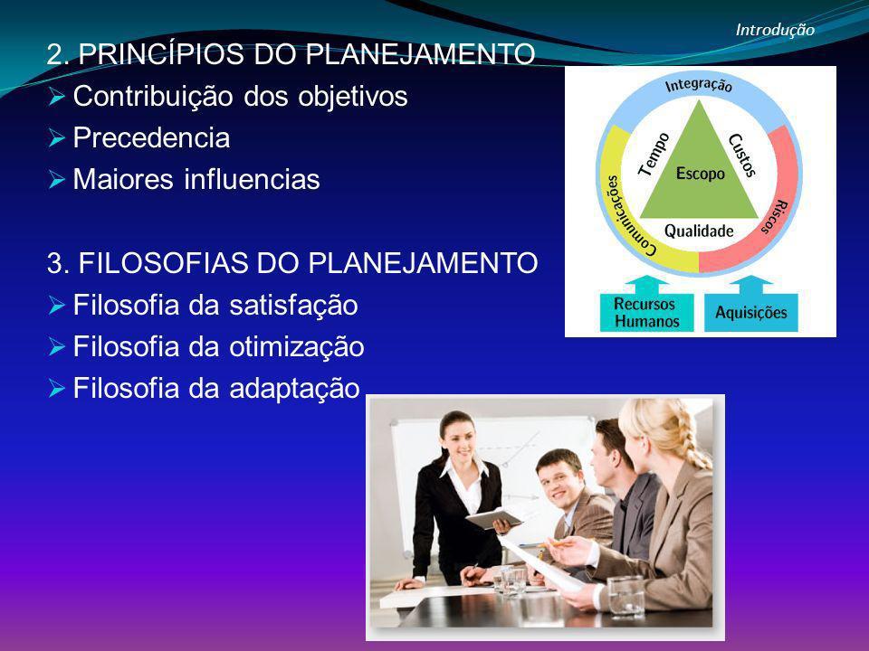 2. PRINCÍPIOS DO PLANEJAMENTO Contribuição dos objetivos Precedencia