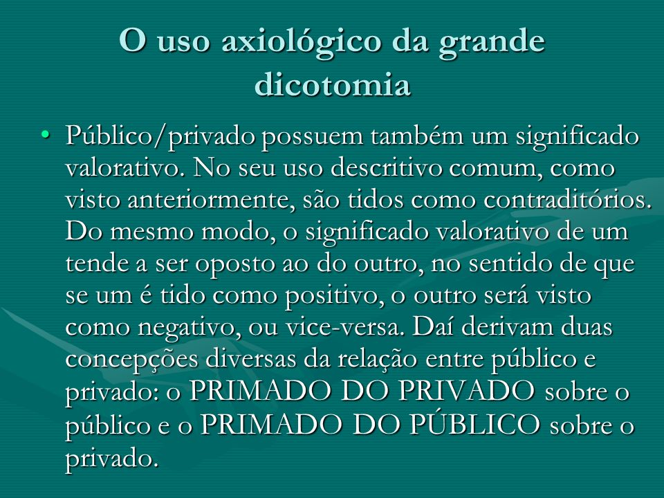 O uso axiológico da grande dicotomia