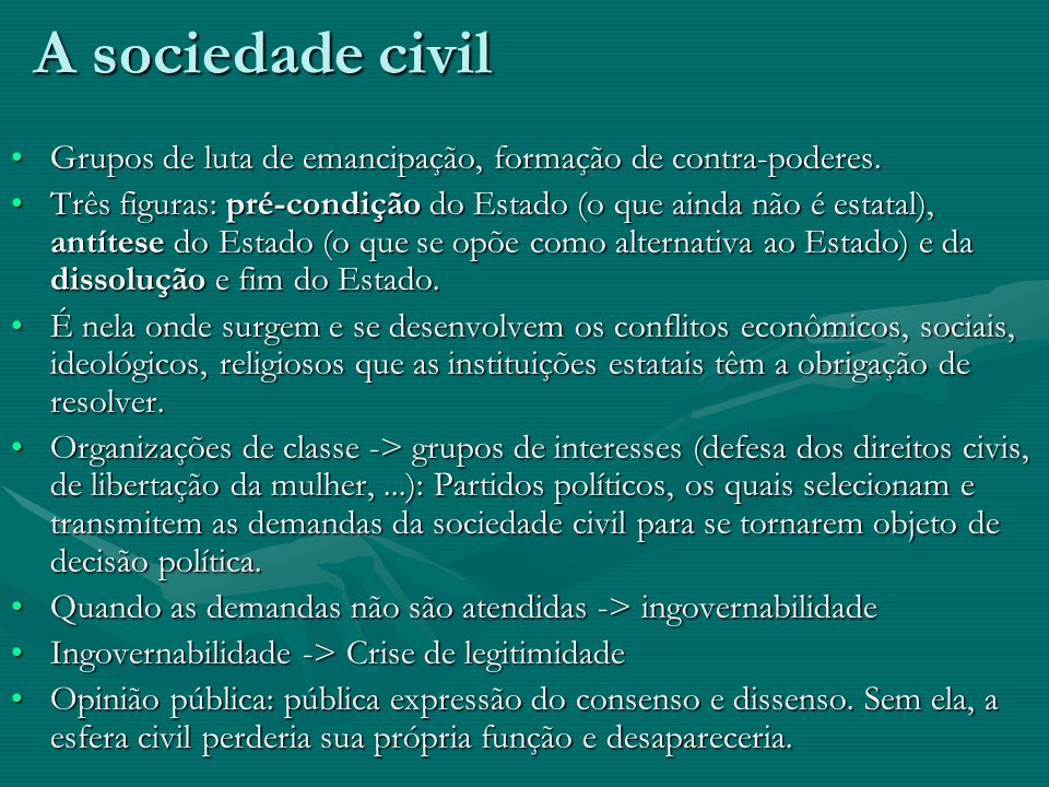 A sociedade civilGrupos de luta de emancipação, formação de contra-poderes.