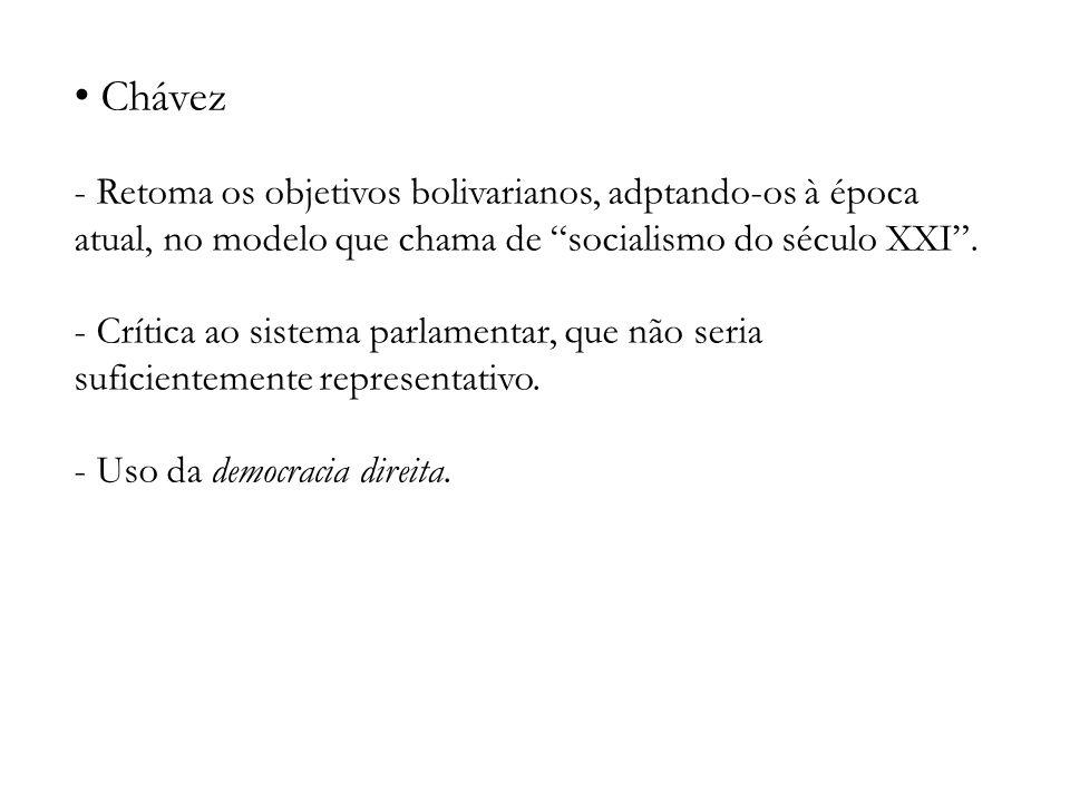 Chávez Retoma os objetivos bolivarianos, adptando-os à época atual, no modelo que chama de socialismo do século XXI .