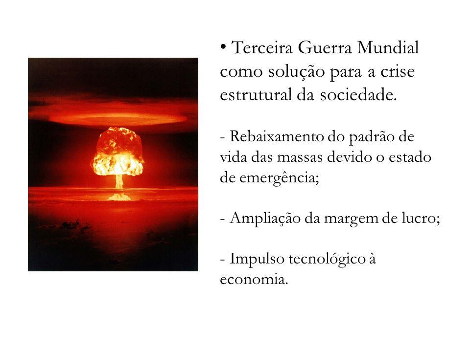 Terceira Guerra Mundial como solução para a crise estrutural da sociedade.
