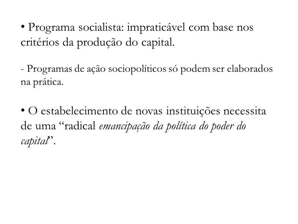 Programa socialista: impraticável com base nos critérios da produção do capital.