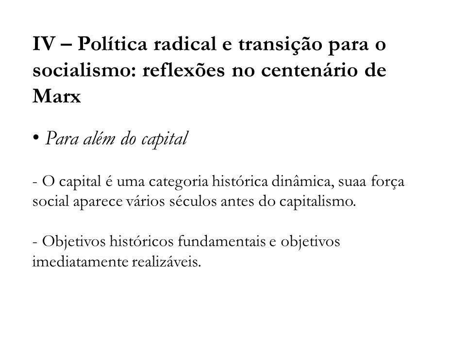 IV – Política radical e transição para o socialismo: reflexões no centenário de Marx