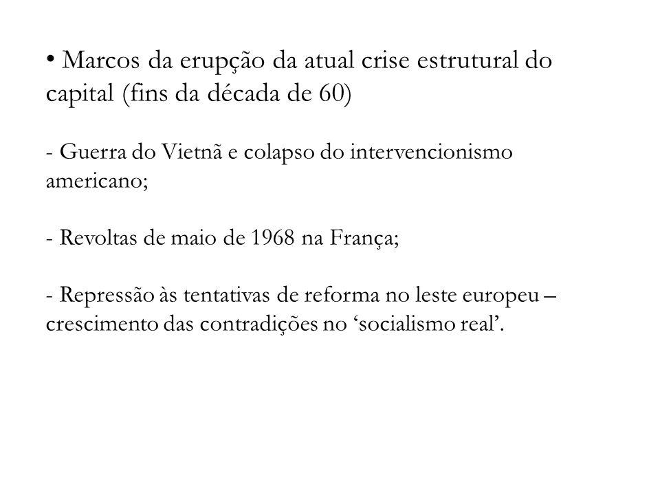 Marcos da erupção da atual crise estrutural do capital (fins da década de 60)