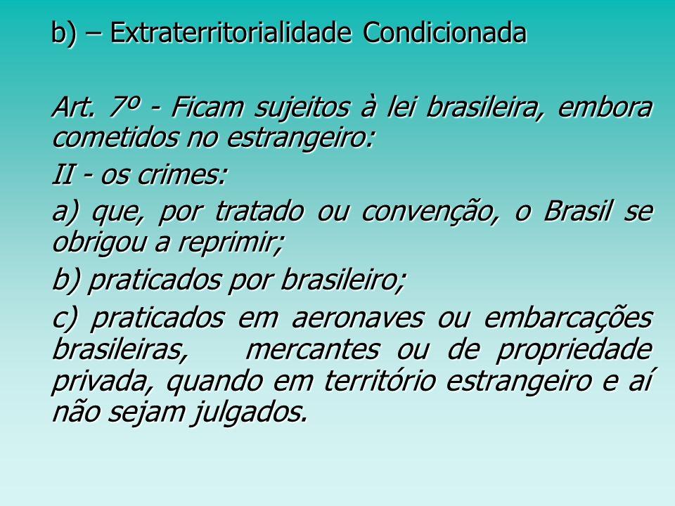 b) praticados por brasileiro;