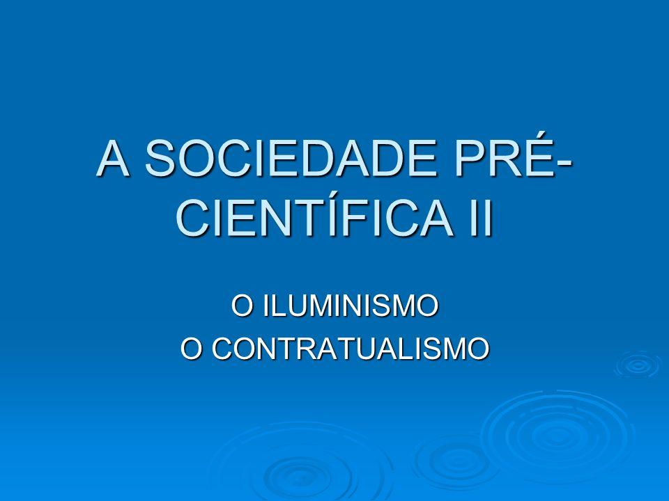 A SOCIEDADE PRÉ-CIENTÍFICA II