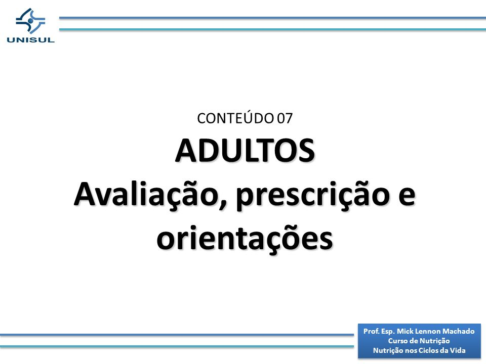 ADULTOS Avaliação, prescrição e orientações