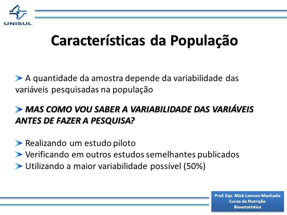 Características da População Prof. Esp. Mick Lennon Machado