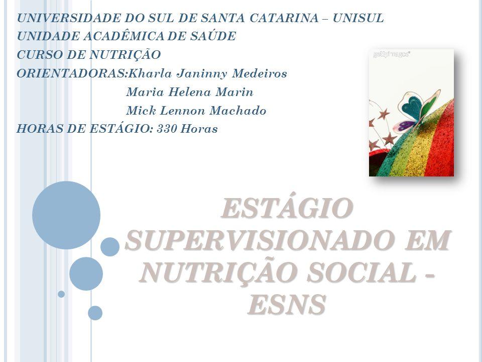 ESTÁGIO SUPERVISIONADO EM NUTRIÇÃO SOCIAL - ESNS