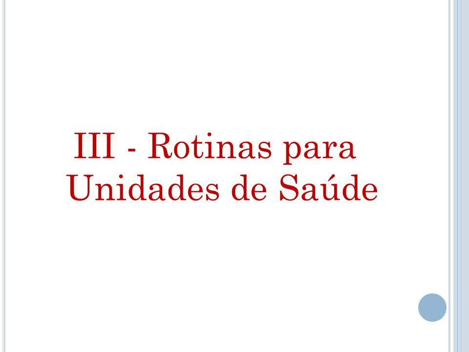 III - Rotinas para Unidades de Saúde
