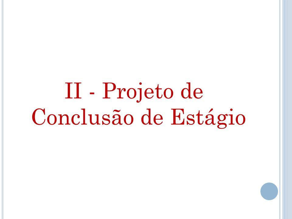 II - Projeto de Conclusão de Estágio