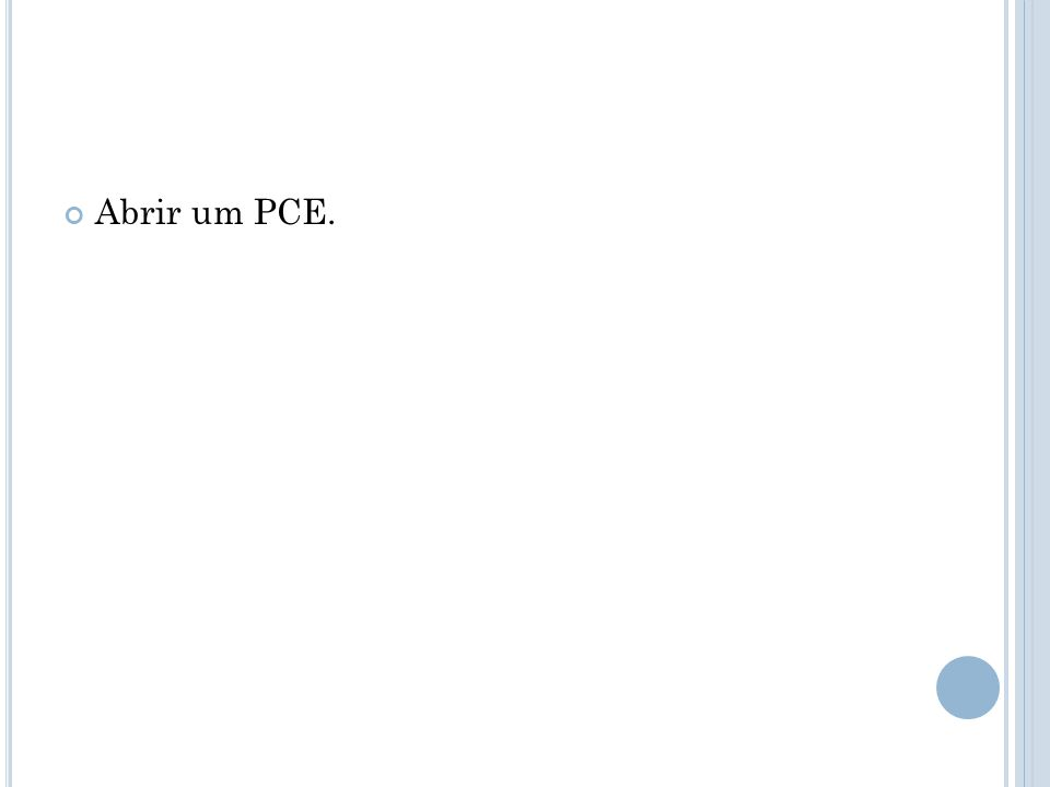 Abrir um PCE.