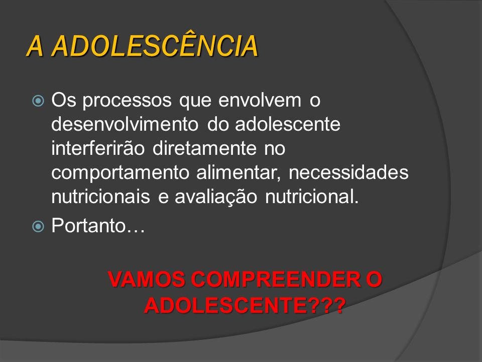 VAMOS COMPREENDER O ADOLESCENTE