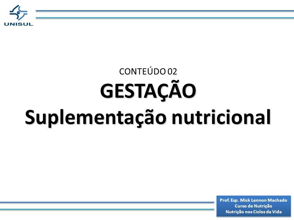 GESTAÇÃO Suplementação nutricional