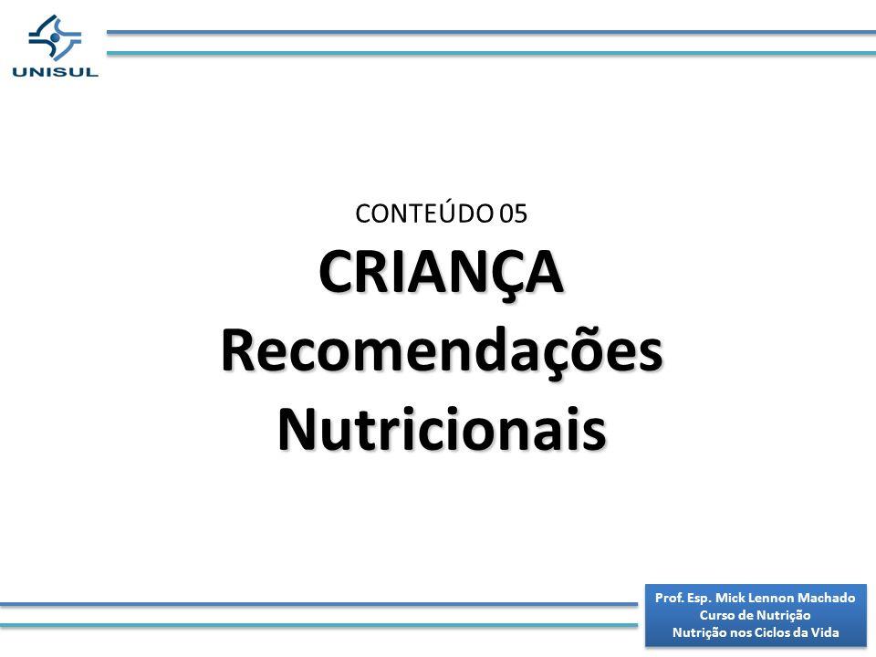 CRIANÇA Recomendações Nutricionais