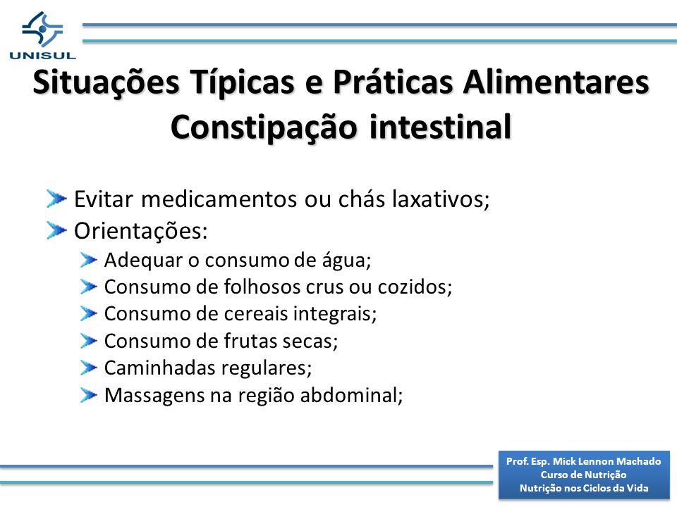 Situações Típicas e Práticas Alimentares Constipação intestinal