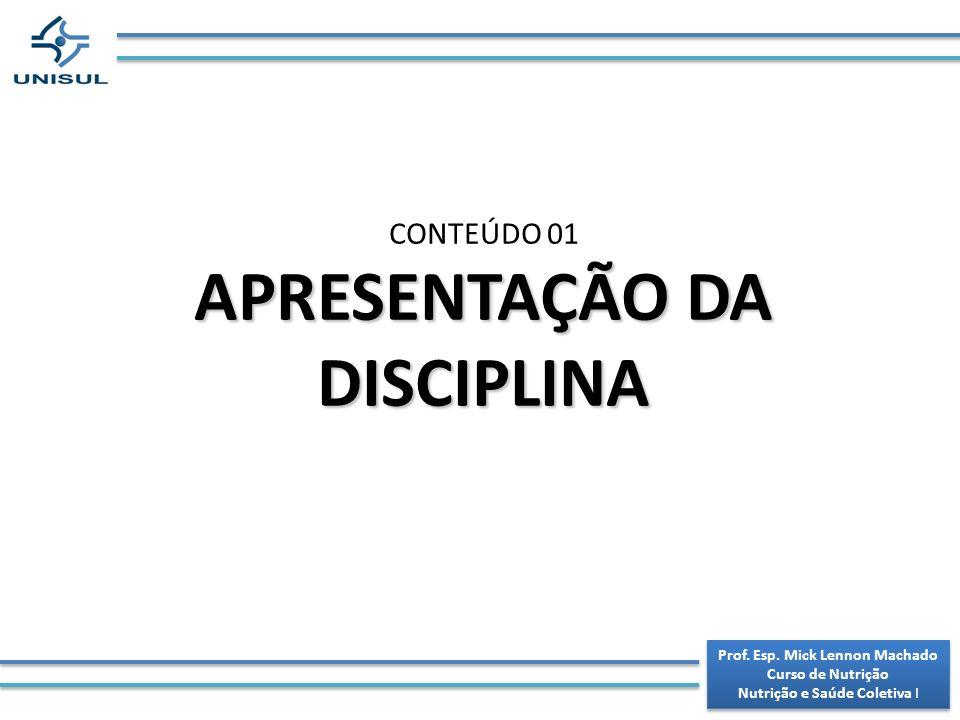 APRESENTAÇÃO DA DISCIPLINA Prof. Esp. Mick Lennon Machado