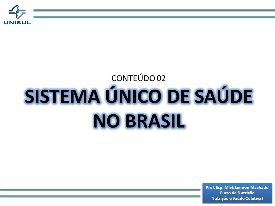 SISTEMA ÚNICO DE SAÚDE NO BRASIL