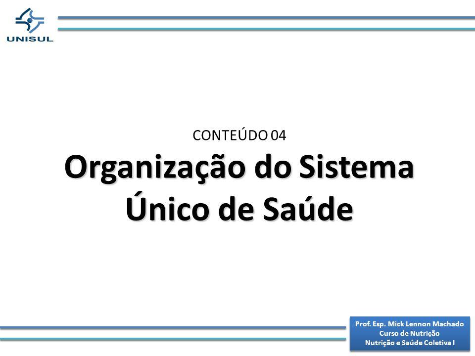 Organização do Sistema Único de Saúde