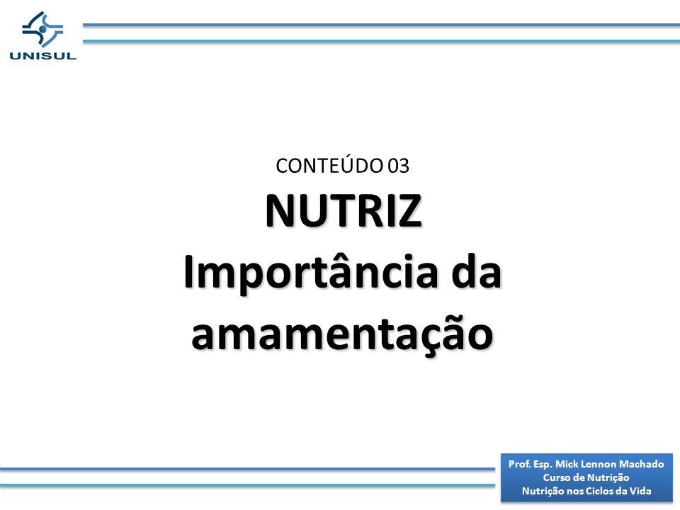 NUTRIZ Importância da amamentação