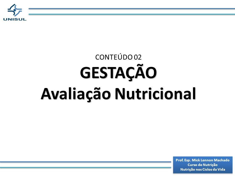 GESTAÇÃO Avaliação Nutricional