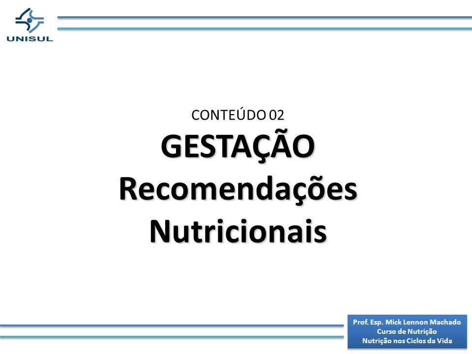 GESTAÇÃO Recomendações Nutricionais