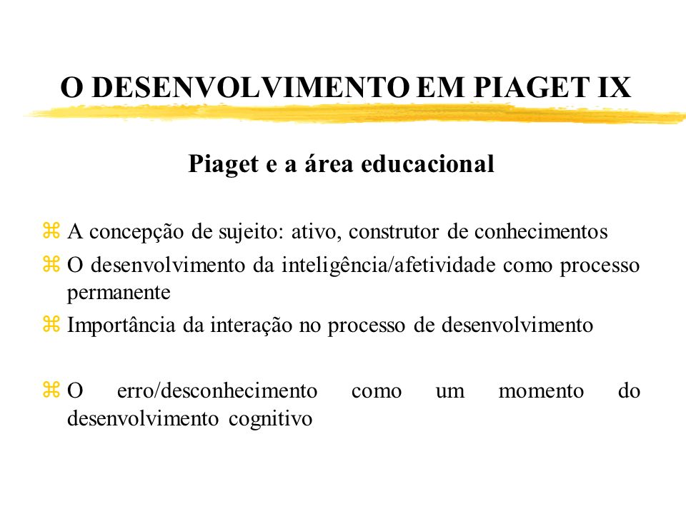 O DESENVOLVIMENTO EM PIAGET IX