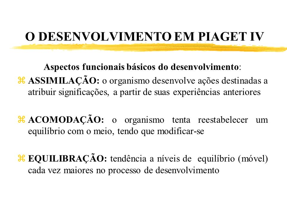 O DESENVOLVIMENTO EM PIAGET IV