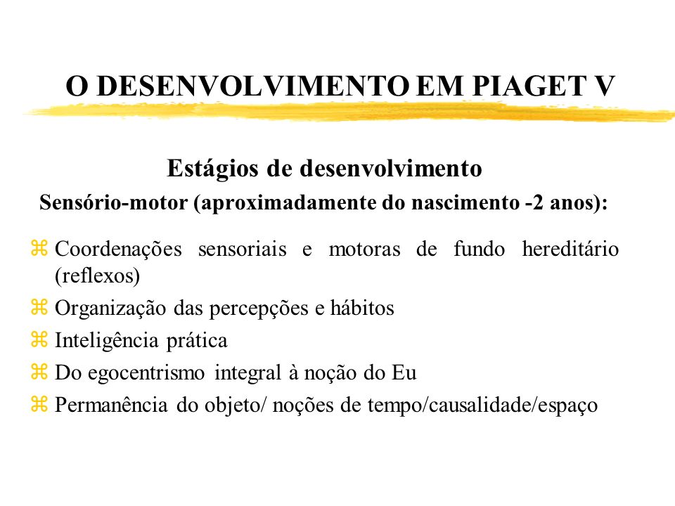 O DESENVOLVIMENTO EM PIAGET V