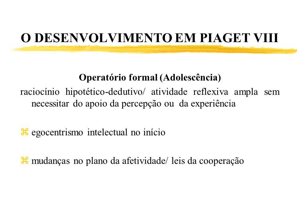 O DESENVOLVIMENTO EM PIAGET VIII