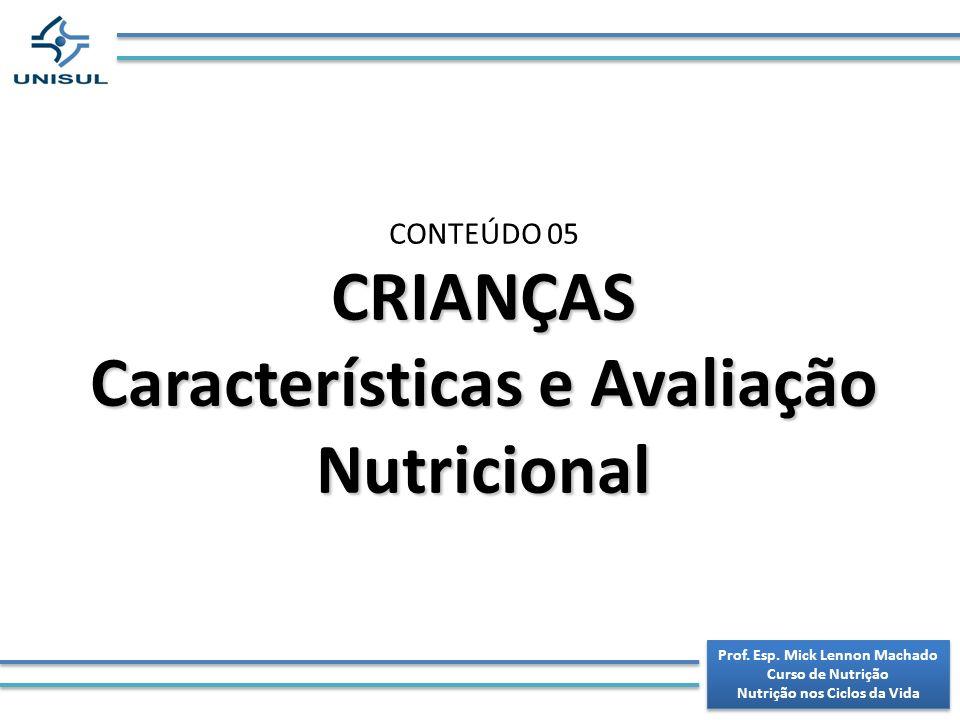 CRIANÇAS Características e Avaliação Nutricional