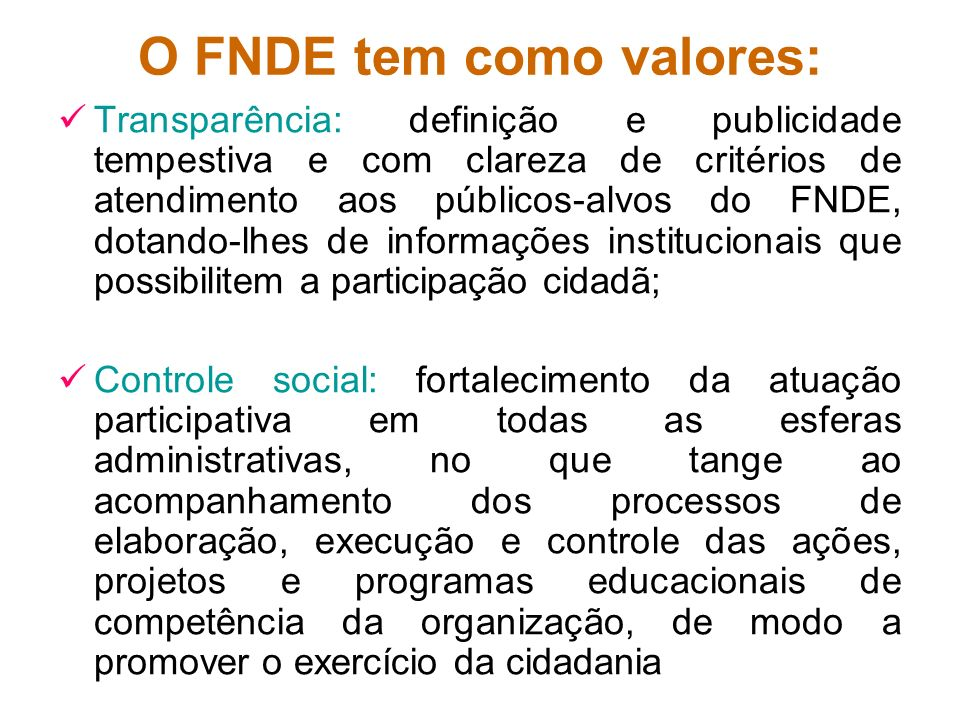 O FNDE tem como valores: