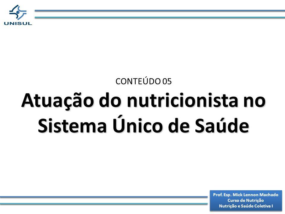 Atuação do nutricionista no Sistema Único de Saúde