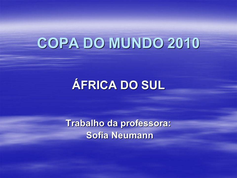 ÁFRICA DO SUL Trabalho da professora: Sofia Neumann