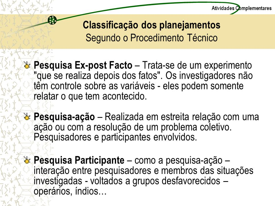 Classificação dos planejamentos Segundo o Procedimento Técnico
