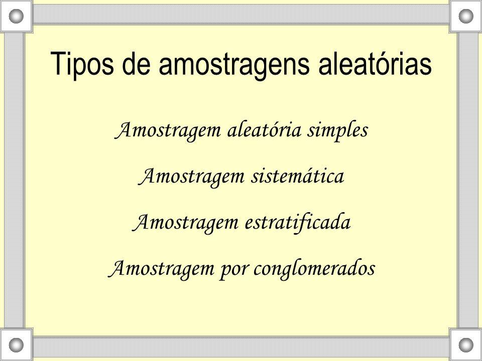 Tipos de amostragens aleatórias