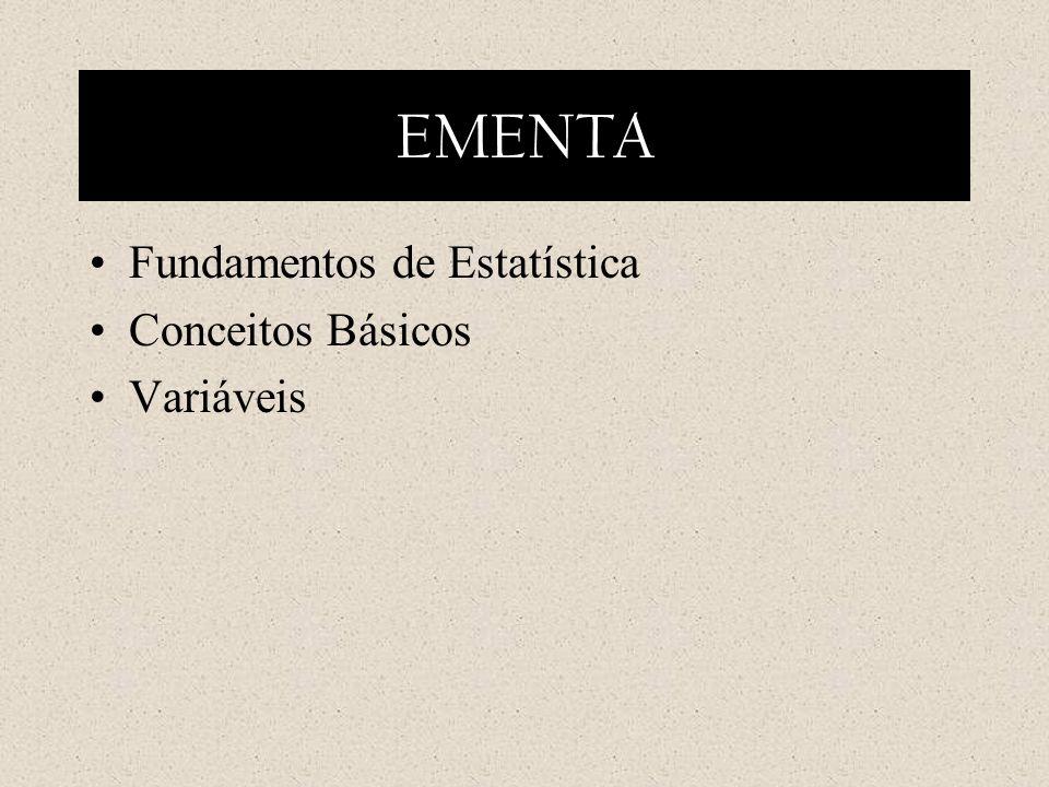 EMENTA Fundamentos de Estatística Conceitos Básicos Variáveis