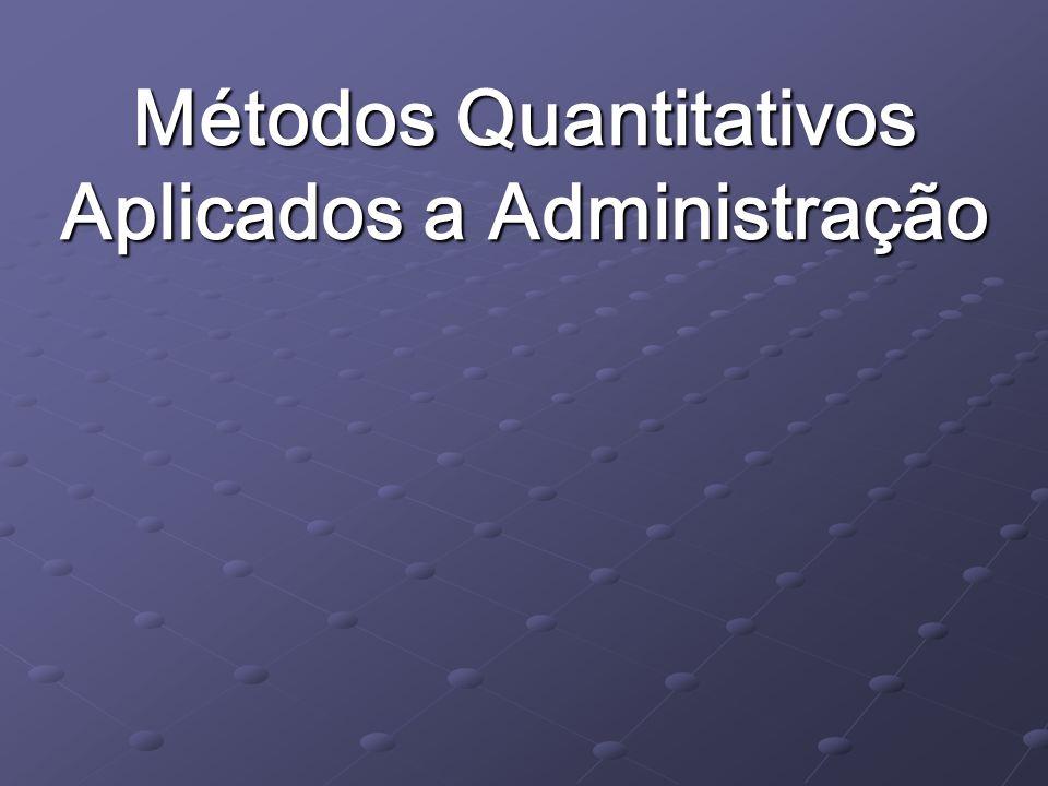 Métodos Quantitativos Aplicados a Administração